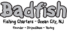 Badfish Fishing Charters- Ocean City, NJ